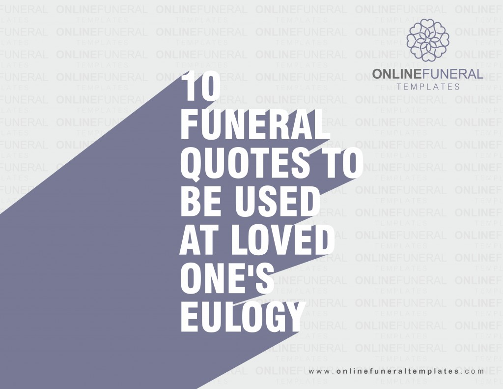 10 FUNERAL QUOTES TO BE USED AT LOVED ONE'S EULOGY