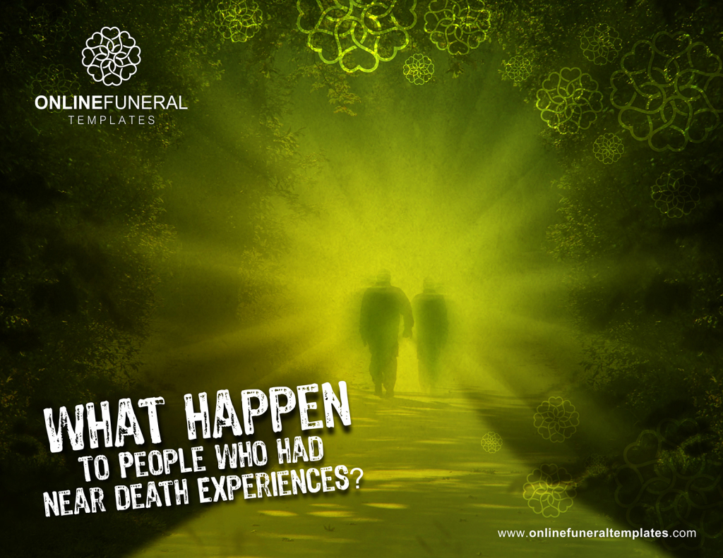 What Happen to People who had near Death Experiences